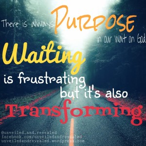 Waiting has purpose